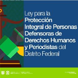 Imagen con texto: Ley para la Protección Integral de Personas Defensoras de Derechos Humanos y Periodistas del Distrito Federal